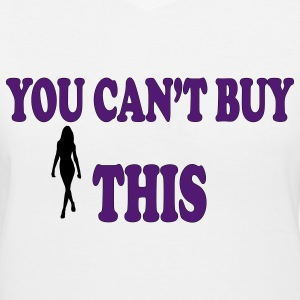 Women's you Can't Buy This Tee - Women's V-Neck T-Shirt