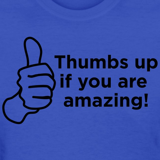Thumbs Up if you are Amazing! ladies!