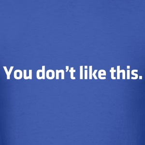Dont like Facebook t-shirts - Men's T-Shirt