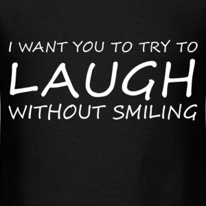 LAUGH WITHOUT SMILING WHITE (MEN'S) - Men's T-Shirt