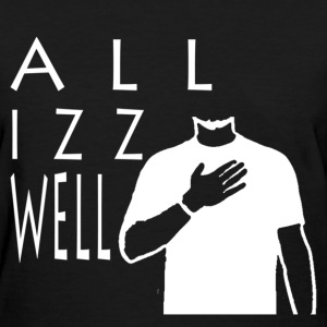 ALL IZZ WELL WHITE (WOMEN'S) - Women's T-Shirt