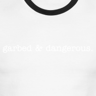 Design ~ 'garbed & dangerous' -- men's ringer tee in green