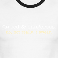 Design ~ not garbed & dangerous -- men's ringer tee in green