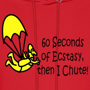 60 Seconds Of Ecstasy, Then I Chute! - Men's Hoodie