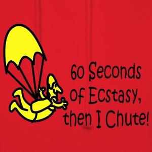 60 Seconds Of Ecstasy, Then I Chute! - Women's Hoodie