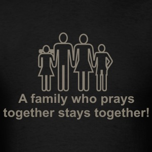 a_family_who_prays_together_stays_togeth T-Shirts - Men's T-Shirt