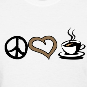 Peace Love & Coffee Women's T-Shirts - Women's T-Shirt