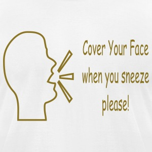 cover_your_mouth_when_you_sneeze_please T-Shirts - Men's T-Shirt by American Apparel