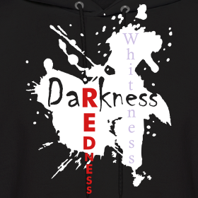 Design ~ Darkness then Redness Then Whiteness