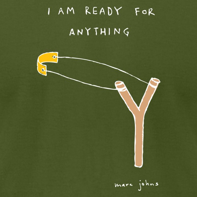 I am ready for anything - Mens color