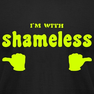 I'm with shameless (1c) T-Shirts - Men's T-Shirt by American Apparel