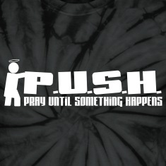 MEN'S P.U.S.H.- Pray Until Something Happens