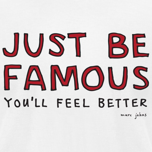 Just be famous - Mens white