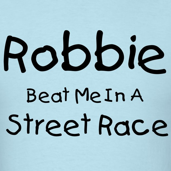 Robbie Beat Me In A Race