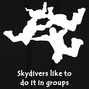 Skydivers Like To Do It In Groups - Women's Hoodie