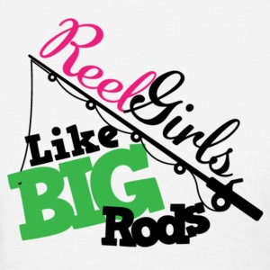 Reel Girls LIke Big Rods (For Light Shirts) Women's T-Shirts - Women's T-Shirt
