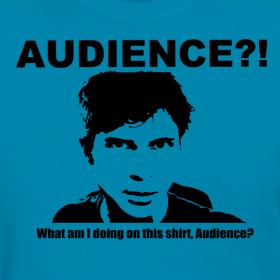 Design ~ Audience?!  What am I doing  on this shirt, Audience?