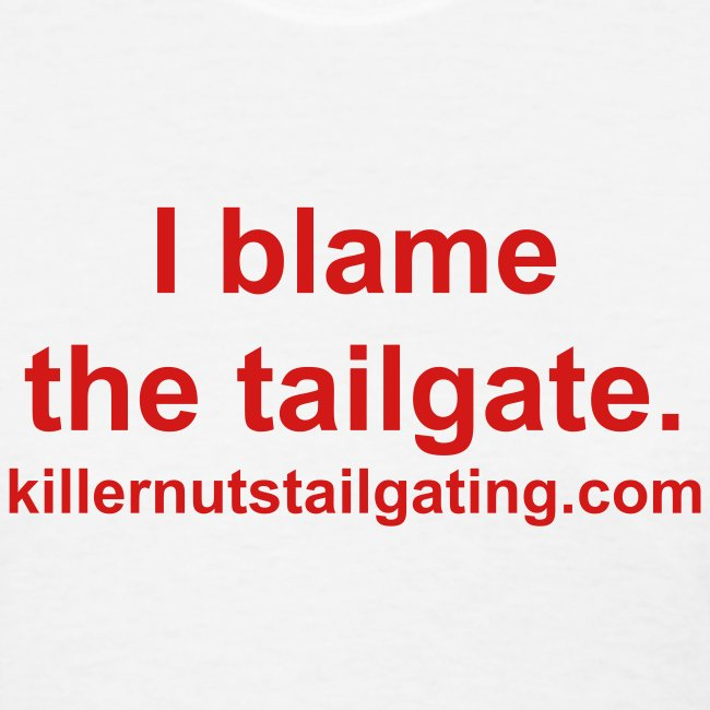 I blame the tailgate.