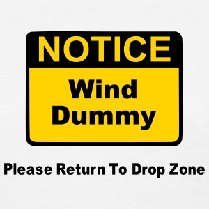 Notice Wind Dummy Please Return To Drop Zone Women's T-Shirts - Women's T-Shirt