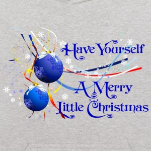 Have Yourself a Merry Little Christmas Sweatshirts - Kids' Hoodie