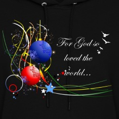 For God so Loved the World Hoodies
