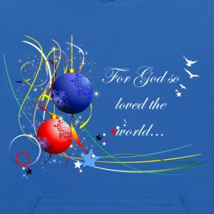 For God so Loved the World Sweatshirts - Kids' Hoodie