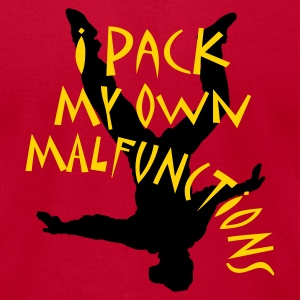 I Pack My Own Malfunctions T-Shirts - Men's T-Shirt by American Apparel