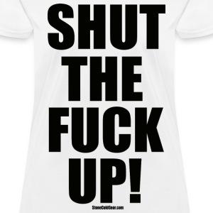 Shut The Fuck Up Shirt 77