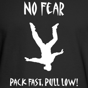 No Fear Pack Fast, Pull Low! - Men's Long Sleeve T-Shirt