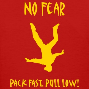 No Fear Pack Fast, Pull Low! - Women's T-Shirt