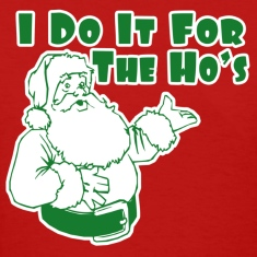 I Do It For The Ho's Women's T-Shirts