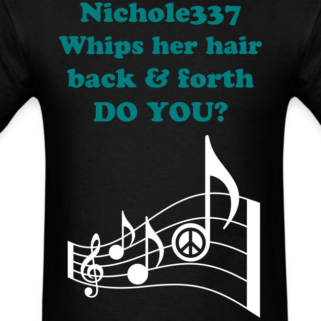 Nichole337 whips her hair back and forth do you? GUYS
