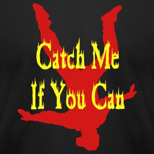 Catch Me If You Can T-Shirts - Men's T-Shirt by American Apparel