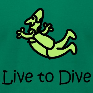 Live To Dive T-Shirts - Men's T-Shirt by American Apparel