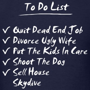 His To Do List - Men's T-Shirt