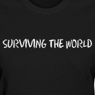 Design ~ Surviving the World (Front + Back) - Ladies