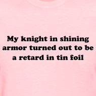 Design ~ Knight in Shining Armor Tee