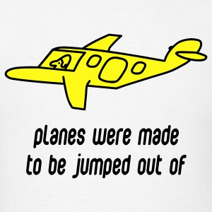 Planes Were Made To Be Jumped Out Of - Men's T-Shirt