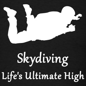Skydiving Life's Ultimate High T-Shirts - Men's T-Shirt