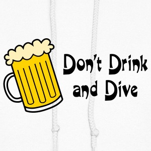 Dont Drink And Dive Hoodies - Women's Hoodie