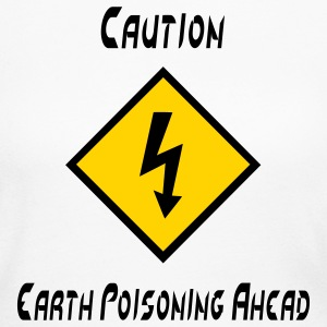 Caution Earth Poisoning Ahead Long Sleeve Shirts - Women's Long Sleeve Jersey T-Shirt