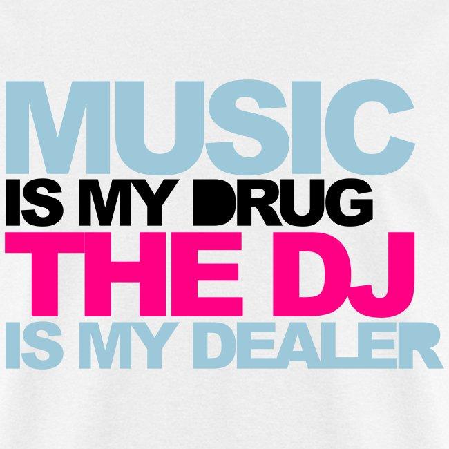 Music is My Drug....