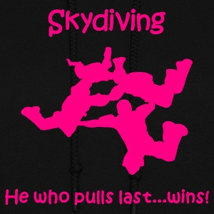 Skydiving He Who Pulls Last...Wins Hoodies - Women's Hoodie