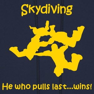 Skydiving He Who Pulls Last...Wins Hoodies - Men's Hoodie