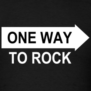 One Way To Rock 2 T-Shirt - Men's T-Shirt