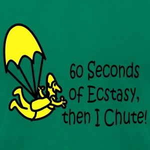 60 Seconds Of Ecstasy, Then I Chute! - Men's T-Shirt by American Apparel