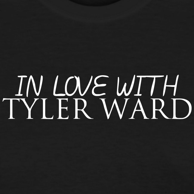 In Love with Tyler Ward Women