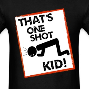 One Shot Kid! T-Shirts - Men's T-Shirt