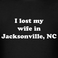 Design ~ I Lost My Wife Tee