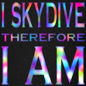 I Skydive Therefore I Am1 T-Shirts - Men's T-Shirt